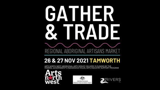 Gather & Trade – An Arts North West Initiative